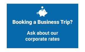Booking a Business Trip? Ask about our corporate rates
